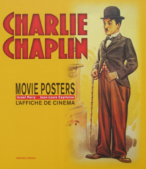 charlie chaplin movie posters l 39 affiche de cin ma livre par israel perry et jean louis. Black Bedroom Furniture Sets. Home Design Ideas